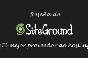 Hosting SiteGround, el mejor alojamiento web profesional para tu blog en WordPress