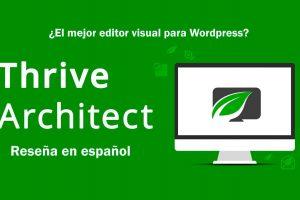 Thrive Architect, el mejor Wordpress Builder, editor visual y creador de landing pages Reseña en español